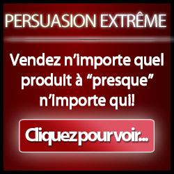 Persuasion extrême